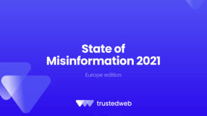 State of Misinformation 2021— Europe