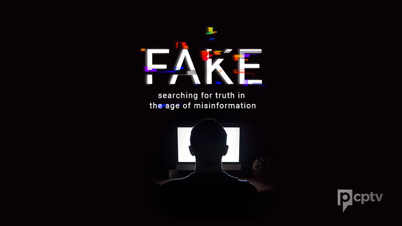 Fake - Searching for Truth in the Age of Misinformation