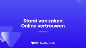 Stand van Zaken Online Vertrouwen - Nederland