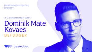 Misinformation Fighting Directory — Defudger: A Conversation With Dominik Mate Kovacs