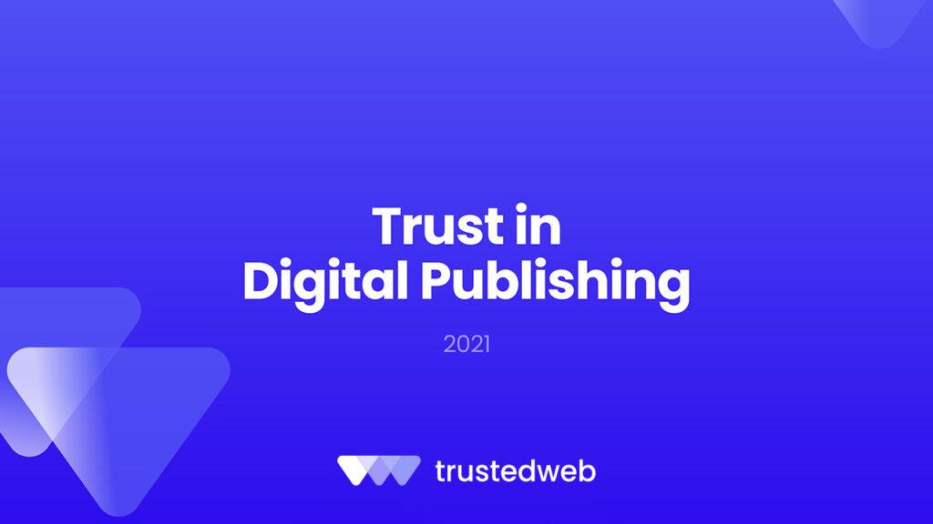 Trust in Digital Publishing 2021